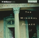 The Mineral Palace : A Novel - eAudiobook
