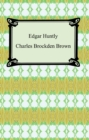 Edgar Huntly; Or, Memoirs of a Sleep-Walker - eBook