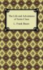 The Life and Adventures of Santa Claus - eBook
