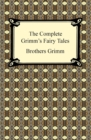 The Complete Grimm's Fairy Tales - eBook