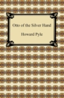 Otto of the Silver Hand - eBook