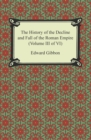 The History of the Decline and Fall of the Roman Empire (Volume III of VI) - eBook