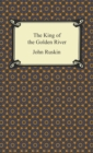 The King of the Golden River - eBook