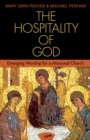 The Hospitality of God : Emerging Worship for a Missional Church - eBook