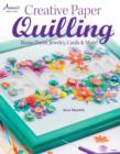 Creative Paper Quilling : Home Decor, Jewelry, Cards & More! - Book