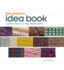 Weaver's Idea Book : Creative Cloth on a Rigid-Heddle Loom - Book