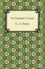 In Freedom's Cause - eBook