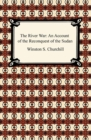 The River War: An Account of the Reconquest of the Sudan - eBook