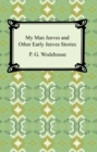 My Man Jeeves and Other Early Jeeves Stories - eBook