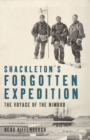 Shackleton's Forgotten Expedition : The Voyage of the Nimrod - eBook