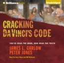 Cracking Da Vinci's Code : You've Read the Book, Now Hear the Truth - eAudiobook