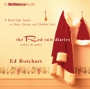 The Red Suit Diaries : A Real-Life Santa on Hopes, Dreams, and Childlike Faith - eAudiobook