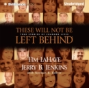 These Will Not Be Left Behind : True Stories of Changed Lives - eAudiobook