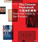 The Chinese Photobook : From the 1900s to the Present - Book