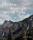 Picturing America's National Parks - Book