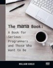 The Mata Book : A Book for Serious Programmers and Those Who Want to Be - Book