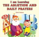I am Learning the Ablution and Daily Prayers - Book