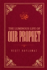 The Luminous Life of Our Prophet - eBook
