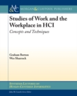 Studies of Work and the Workplace in HCI : Concepts and Techniques - eBook