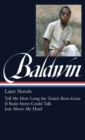 James Baldwin: Later Novels : Tell Me How Long the Train's Been Gone / If Beale Street Could Talk / Just Above My Head - Book