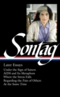 Susan Sontag: Later Essays : Regarding the Pain of Others / At the Same Time - Book