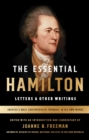 The Essential Hamilton: Letters & Other Writings : A Library of America Special Publication - eBook