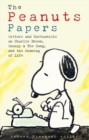 Peanuts Papers, The: Charlie Brown, Snoopy & The Gang, And The Meaning Of Life : A Library of America Special Publication - Book