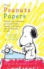 The Peanuts Papers: Writers and Cartoonists on Charlie Brown, Snoopy & the Gang, and the Meaning of Life : A Library of America Special Publication - eBook
