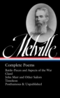 Herman Melville: Complete Poems : Timoleon / Posthumous & Uncollected / Library of America #320 - Book