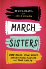 March Sisters: On Life, Death, and Little Women : A Library of America Special Publication - eBook