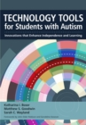 Technology Tools for Students With Autism : Innovations that Enhance Independence and Learning - eBook