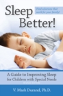 Sleep Better! : A Guide to Improving Sleep for Children with Special Needs, Revised Edition - eBook