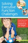 Solving Executive Function Challenges : Simple Ways to Get Kids with Autism Unstuck and on Target - eBook