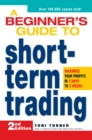 A Beginner's Guide to Short-Term Trading : Maximize Your Profits in 3 Days to 3 Weeks - Book