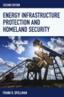 Energy Infrastructure Protection and Homeland Security - eBook