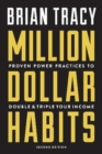 Million Dollar Habits : Proven Power Practices to Double and Triple Your Income - Book