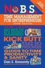 No B.S. Time Management for Entrepreneurs : The Ultimate No Holds Barred Kick Butt Take No Prisoners Guide to Time Productivity and Sanity - Book