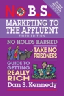 No B.S. Marketing to the Affluent : No Holds Barred, Take No Prisoners, Guide to Getting Really Rich - Book