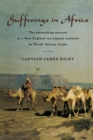 Sufferings in Africa : The Astonishing Account Of A New England Sea Captain Enslaved By North African Arabs - Book