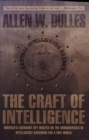 The Craft of Intelligence : America's Legendary Spy Master on the Fundamentals of Intelligence Gathering for a Free World - eBook