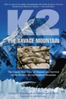 K2, The Savage Mountain : The Classic True Story Of Disaster And Survival On The World's Second-Highest Mountain - Book
