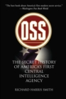 OSS : The Secret History of America's First Central Intelligence Agency - eBook