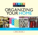 Knack Organizing Your Home : Decluttering Solutions and Storage Ideas - eBook