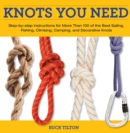 Knack Knots You Need : Step-by-Step instructions for More Than 100 of the Best Sailing, Fishing, Climbing, Camping and Decorative Knots - eBook