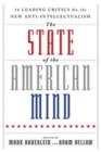 The State of the American Mind : 16 Leading Critics on the New Anti-Intellectualism - eBook