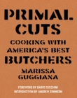 Primal Cuts : Cooking with America's Best Butchers - Book