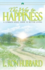 The Way to Happiness : A Common Sense Guide to Better Living - Book