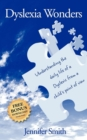 Dyslexia Wonders : Understanding the Daily Life of a Dyslexic from a Child's Point of View - eBook