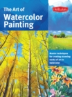 The Art of Watercolor Painting : Master Techniques for Creating Stunning Works of Art in Watercolor - Book