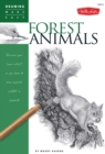 Forest Animals (Drawing Made Easy) : Discover Your Inner Artist as You Learn to Draw Majestic Wildlife in Graphite - Book